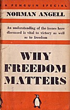 Why Freedom Matters by Norman Angell