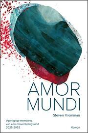 Amor mundi voorlopige memoires van een…