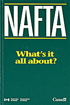 NAFTA : what's it all about? by Canada.…