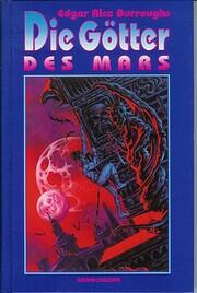 Die Götter des Mars. John Carter vom Mars…
