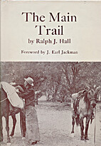 The main trail by Ralph J. Hall