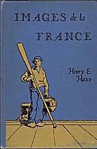 Images de la France by Henry E. Haxo