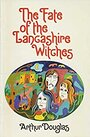 The Fate of the Lancashire Witches - Arthur Douglas