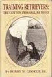 Training Retrievers : The Cotton Pershall…