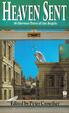 Heaven Sent: 18 Glorious Tales of the Angels…