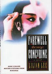 Farewell My Concubine: Novel, A – tekijä:…