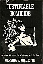 Justifiable homicide : battered women,…