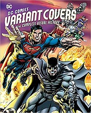 DC Comics Variant Covers: The Complete…