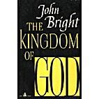 The Kingdom of God by John Bright