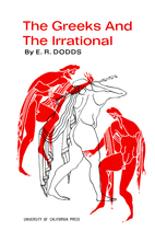 The Greeks and the Irrational by E. R. Dodds