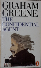 The Confidential Agent by Graham Greene