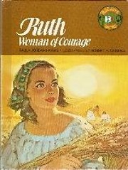 Ruth, woman of courage (Biblearn series) –…