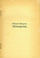 Richard Wagners Nibelungenring -…