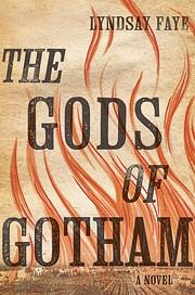 The Gods of Gotham (Timothy Wilde, #1) af…