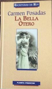 La Bella Otero (Escritoras De Hoy) av Carmen…