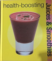 Health-boosting Juices and Smoothies (Juices…