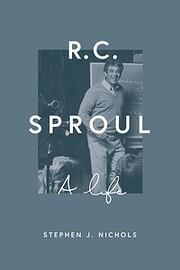 R. C. Sproul: A Life [HC] de Stephen J.…