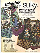 Sulky: Embroidery Concepts in Rayon and…