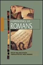 Commentary on Romans by Philip Melanchthon