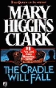 The Cradle will Fall por Mary Higgins Clark