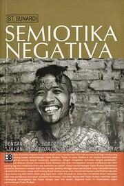 Semiotika Negativa – tekijä: St Sunardi