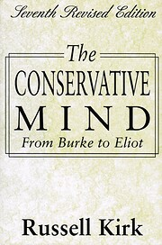 The Conservative Mind: From Burke to Eliot…