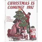 Christmas Is Coming! 1987 by Linda Stewart