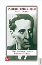 Poesía completa by Porfirio Barba Jacob