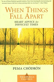 When Things Fall Apart: Heart Advice for…