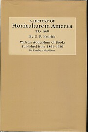 A history of horticulture in America to 1860…