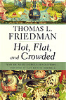 Image of the book Hot, Flat, and Crowded: Why We Need a Green Revolution--and How It Can Renew America by the author