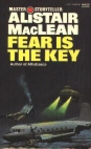 Fear Is the Key de Alistair MacLean
