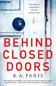 Behind Closed Doors: A Novel de B. A. Paris