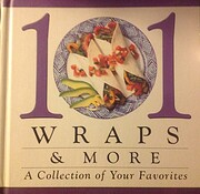 101 wraps & more: A collection of your…