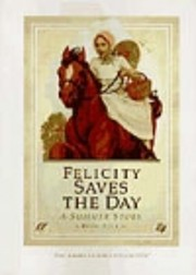 Felicity Saves the Day: A Summer Story –…