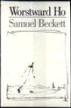 Worstward Ho by Samuel Beckett
