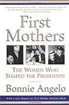 First Mothers: The Women Who Shaped the…