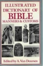 Illustrated Dictionary of Bible Manners and…