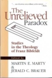 The Unrelieved Paradox: Studies in the…