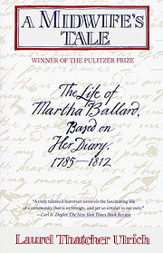 A Midwife's Tale: the Life of Martha Ballard…