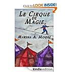 Le Cirque De Magie by Marsha A. Moore