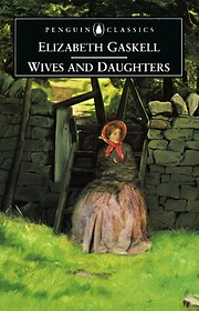 Wives and Daughters von Elizabeth Gaskell