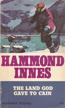 The Land God Gave to Cain by Hammond Innes