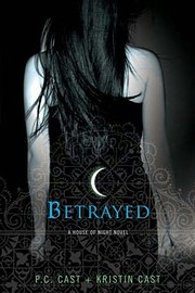 Betrayed (A House of Night) af P. C. Cast