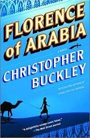 Florence of Arabia von Christopher Buckley