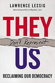They Don't Represent Us af Lawrence Lessig