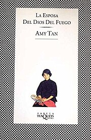 LA ESPOSA DEL DIOS DEL FUEGO por Amy Tan