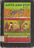 Ants Are Fun by Mildred Myrick