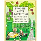 Froggie Went A-Courting by Chris Conover