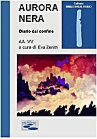 AURORA NERA - Diario dal confine by AA.VV. a…